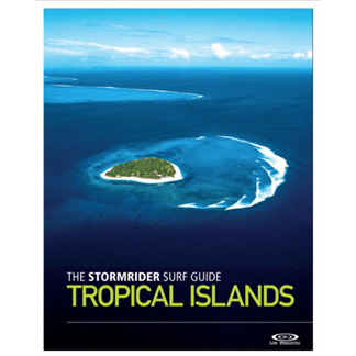 STORMRIDERS SURF GUIDE TROPICAL ISLANDS